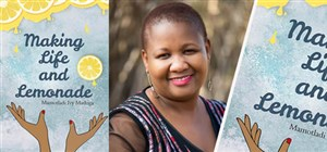 Making Life and Lemonade, a new novel by beloved author, Mamotladi Ivy Matloga!